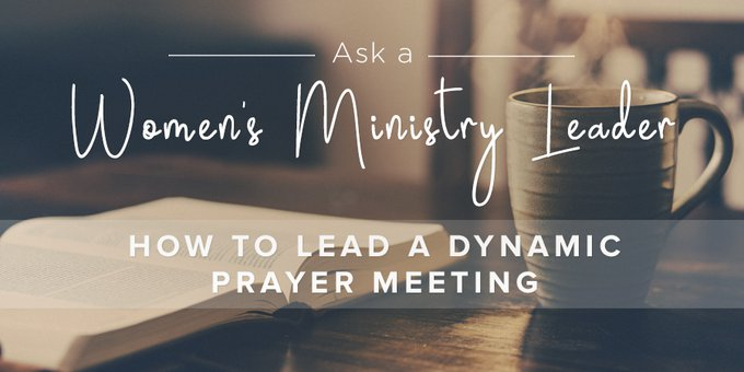 How to Lead a Dynamic Prayer Meeting | Leader Connection