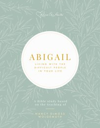 Abigail: Living with the Difficult People in Your Life (BOOKLET)