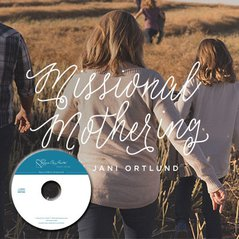 Missional Motherhood with Jani Ortlund (CDs)