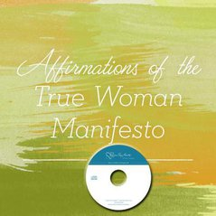 The True Woman Manifesto - Affirmations Part 3 (CDs)