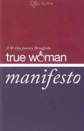 A 30 Day Journey Through the True Woman Manifesto (Booklet)