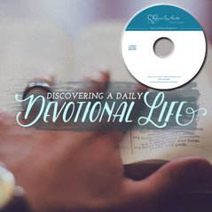 Discovering a Daily Devotional Life (CD)