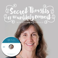 The Secret Thoughts of an Unlikely Christian with Rosaria Butterfield (CDs)