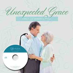 Unexpected Grace: Nancy and Robert's Story (CDs)