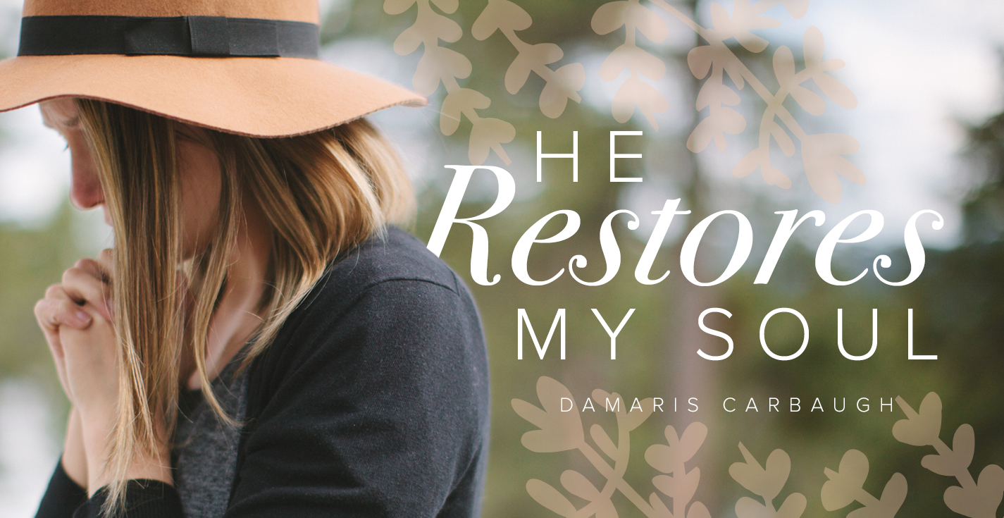 he restores my soul  day 2