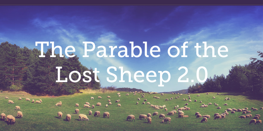 The Parable of the Lost Sheep 2.0 | True Woman Blog | Revive Our ...