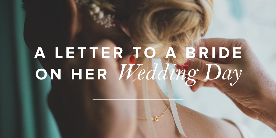 A Letter To Bride On Her Wedding Day True Woman Blog Revive Our Hearts