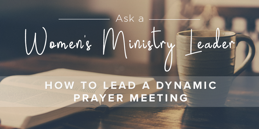 How to Lead a Dynamic Prayer Meeting | Leader Connection BlogRevive