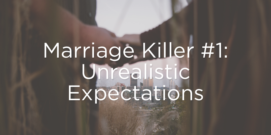 Unrealistic expectations of marriage