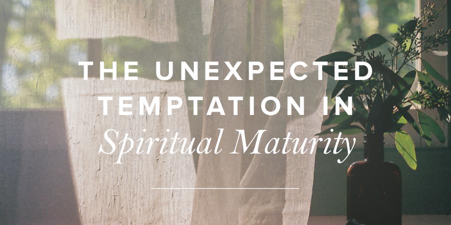 What is true spiritual maturity