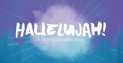 Hallelujah: A Praise Celebration (A Study of Ps. 113)