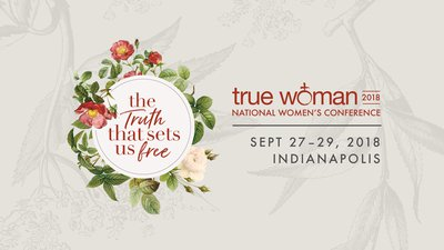 True Woman '18: The Truth That Sets Us Free