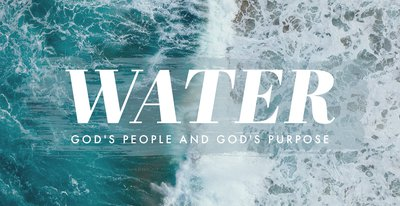Water, God's People, and God's Purpose
