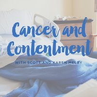 Cancer and Contentment, Part 4
