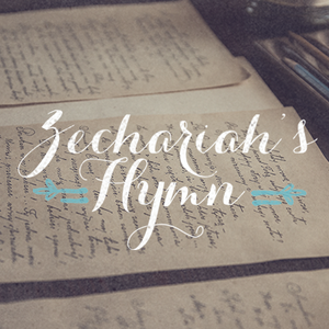 Zechariah's Hymn, Day 10