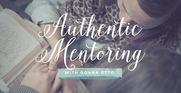 Authentic Mentoring, with Donna Otto