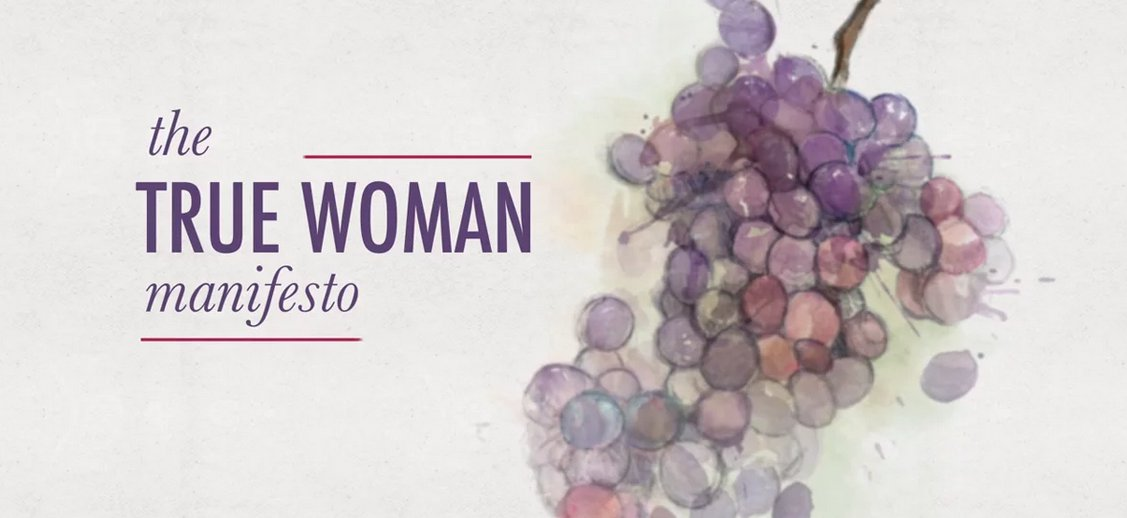 The True Woman Manifesto: What it means to live as a Christian woman.