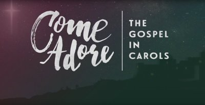 Come Adore: The Gospel in Carols