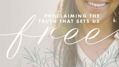 Proclaiming the Truth That Sets Us Free
