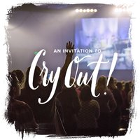 An Invitation to Cry Out!