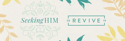 Revive '19: Seeking Him