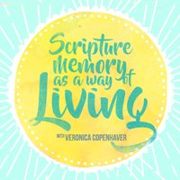 Scripture Memory as a Way of Life with Veronica Copenhaver