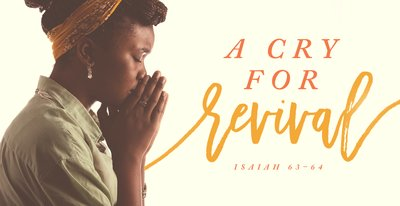 A Cry for Revival (Isaiah 63–64)