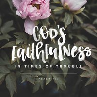 God's Faithfulness in Times of Trouble, Day 3