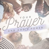 Your Prayer and God's Power, Day 3