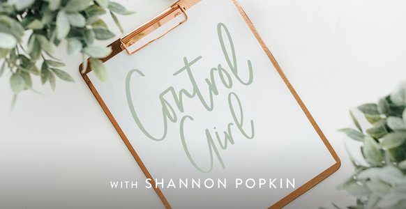 Control Girl, with Shannon Popkin