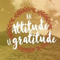 The Attitude of Gratitude | Series | Revive Our Hearts