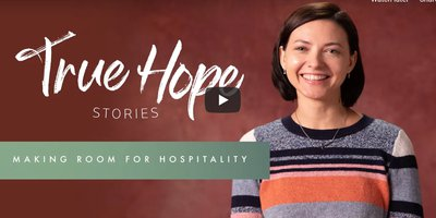 True Hope Stories: Making Room for Hospitality