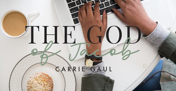 The God of Jacob by Carrie Gaul