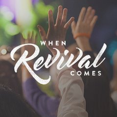 When Revival Comes