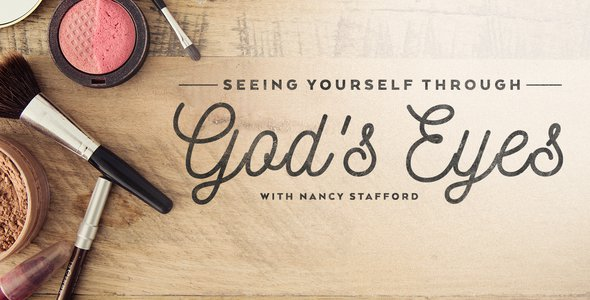 Seeing Yourself Through God's Eyes, with Nancy Stafford