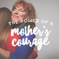 The Power of a Mother's Courage