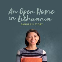 An Open Home in Lithuania: Sandra's Story