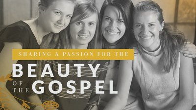 Sharing a Passion for the Beauty of the Gospel