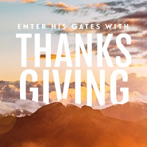 Enter His Gates with Thanksgiving, Day 4