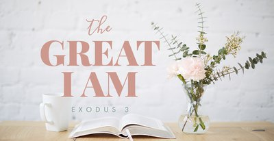 The Great I AM, Exodus 3