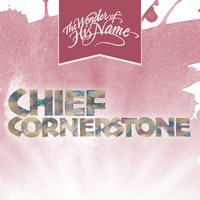 Chief Cornerstone