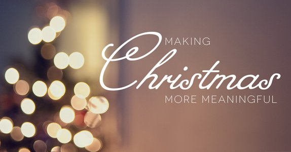 Making Christmas More Meaningful