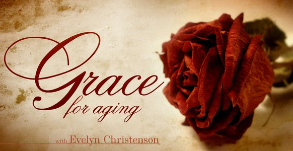 Grace for Aging, with Evelyn Christenson