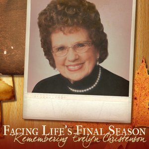 Facing Life's Final Season: Remembering Evelyn Christenson