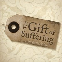 The Gift of Suffering, with Bunny Wilson