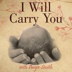 I Will Carry You, with Angie Smith