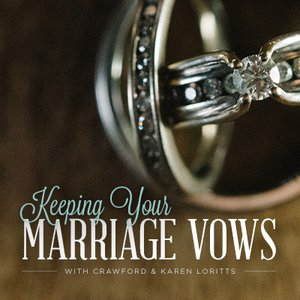 Keeping Your Marriage Vows, Day 2