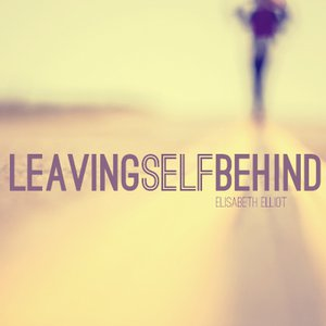 Leaving Self Behind, Part 5