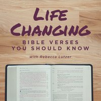 Life-Changing Bible Verses You Should Know, with Rebecca Lutzer