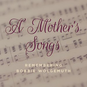 Remembering a Mother's Songs